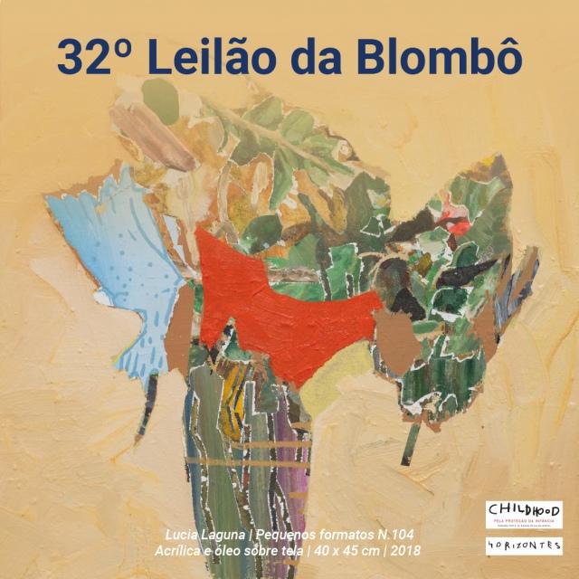 32º leilão da Blombô, em apoio às associações Childhood Brasil e Horizontes - 24 de novembro às 15h